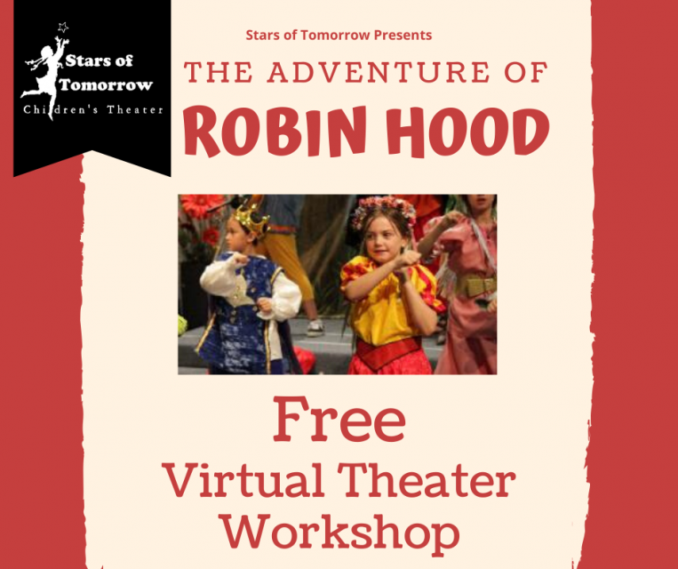 Stars of tomorrow presents the adventures of Robin Hood Free Virtual Theater Workshop