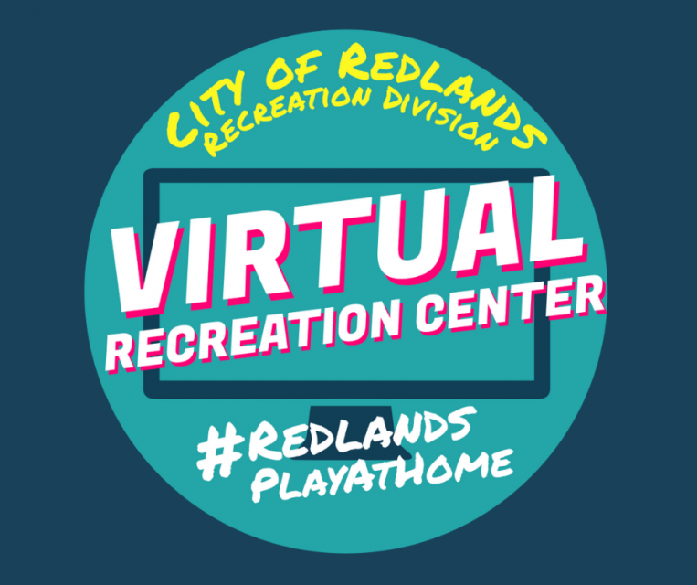 City of Redlands Recreation Division Virtual Recreation Center Redlands Play At Home