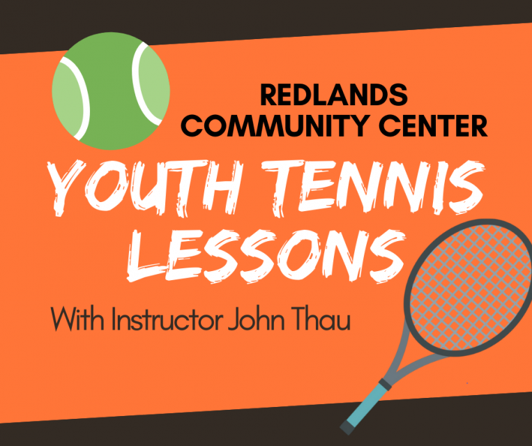 redlands community center Youth tennis lessons with instructor john thau
